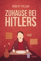 Robert Polzar: Zuhause bei Hitlers ★★