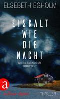 Elsebeth Egholm: Eiskalt wie die Nacht ★★★★