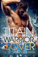Inka Loreen Minden: Titain - Warrior Lover 15 ★★★★