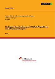 Strategische Neuorientierung nach M&As: Erfolgsfaktoren und Erfolgsauswirkungen