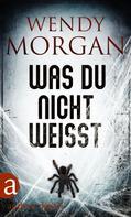 Wendy Morgan: Was du nicht weißt ★★★