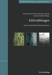 IchErzählungen - Narrative Identitäts/De/Konstruktionen