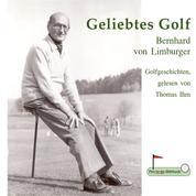 Geliebtes Golf - Golfgeschichten, gelesen von Thomas Ihm