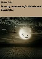 Günther Seiler: Fantasy, märchenhafte Krimis und Bitterböses