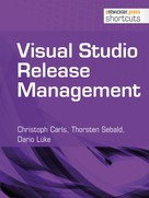 Christoph Carls: Visual Studio Release Management