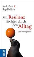Monika Gruhl: Mit Resilienz leichter durch den Alltag ★★★★★