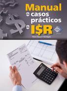 José Pérez Chávez: Manual de casos prácticos de ISR 2016