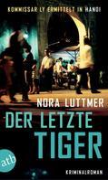 Nora Luttmer: Der letzte Tiger ★★★★