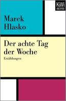 Marek Hlasko: Der achte Tag der Woche