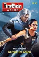 Marc A. Herren: Arkon 12: Kampf um Arkon ★★★★