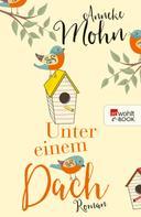 Anneke Mohn: Unter einem Dach ★★★★
