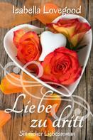 Isabella Lovegood: Liebe zu dritt ★★★★★