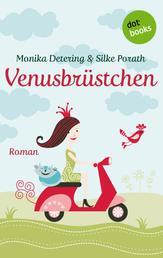 Venusbrüstchen - Roman