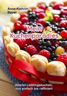 Anne-Kathrin Bauer: Mein Kuchenparadies ★★