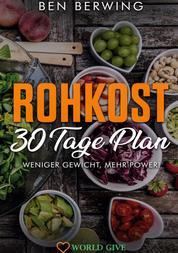 Rohkost 30 Tage Plan - Weniger Gewicht, mehr Power