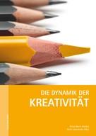 Anna Maria Kalcher: Die Dynamik der Kreativität