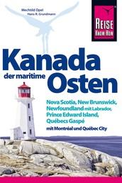 Kanada, der maritime Osten - Nova Scotia, New Brunswick, Newfoundland mit Labrador, Prince Edward Island, Québecs Gaspé und mit Montréal und Québec City