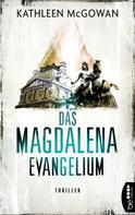 Kathleen McGowan: Das Magdalena-Evangelium ★★★★