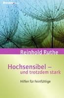 Reinhold Ruthe: Hochsensibel - und trotzdem stark! ★★★