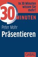 Peter Mohr: 30 Minuten Präsentieren ★★★