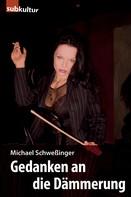 Michael Schweßinger: Gedanken an die Dämmerung ★★★