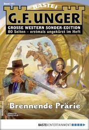 G. F. Unger Sonder-Edition 141 - Western - Brennende Prärie