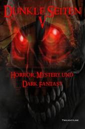 Dunkle Seiten V - Horror, Mystery und Dark Fantasy