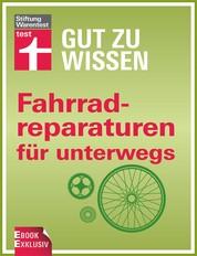 Fahrradreparaturen für unterwegs - Die besten Tipps für Pannen und Platten