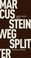 Marcus Steinweg: Splitter
