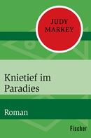 Judy Markey: Knietief im Paradies
