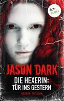 Jason Dark: Die Hexerin - Band 3: Tür ins Gestern ★★★★
