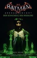 Alex Irvine: Batman: Arkham Knight - Der Schachzug des Riddlers