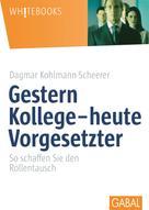 Dagmar Kohlmann-Scherer: Gestern Kollege – heute Vorgesetzter ★★★