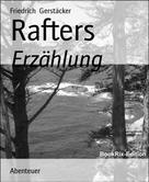 Friedrich Gerstäcker: Rafters