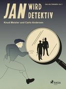 Knud Meister: Jan wird Detektiv