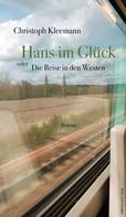 Christoph Kleemann: Hans im Glück oder Die Reise in den Westen