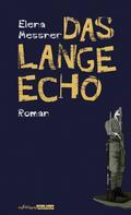 Elena Messner: Das lange Echo