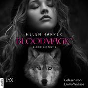 Bloodmagic - Blood Destiny - Mackenzie-Smith-Serie 2 (Ungekürzt)