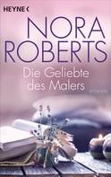 Nora Roberts: Die Geliebte des Malers ★★★★