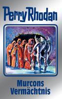 Kurt Mahr: Perry Rhodan 107: Murcons Vermächtnis (Silberband) ★★★★