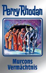 """Perry Rhodan 107: Murcons Vermächtnis (Silberband) - 2. Band des Zyklus """"Die kosmischen Burgen"""""""