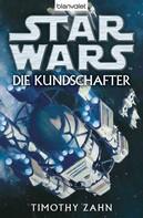 Timothy Zahn: Star Wars. Die Kundschafter. Roman ★★★★★