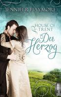 Jennifer Haymore: House of Trent - Der Herzog