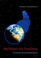 Andreas R. Schopfheimer: Schwärzer als die tiefste Nacht