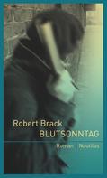 Robert Brack: Blutsonntag