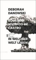 Eduardo Viveiros de Castro: In welcher Welt leben? ★★★