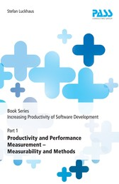 Book Series: Increasing Productivity of Software Development, Part 1: Productivity and Performance Measurement - Measurability and Methods