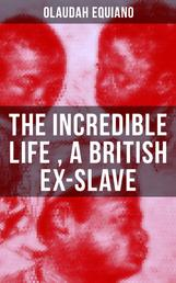 The Incredible Life of Olaudah Equiano, A British Ex-Slave - The Intriguing Memoir Which Influenced Ban on British Slave Trade