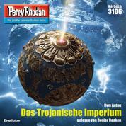 """Perry Rhodan 3106: Das Trojanische Imperium - Perry Rhodan-Zyklus """"Chaotarchen"""""""