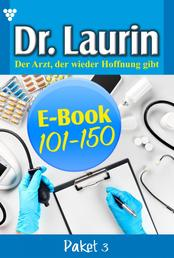 Dr. Laurin Paket 3 – Arztroman - E-Book 101-150
